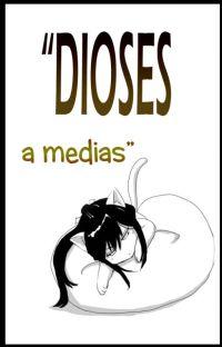 """""""Dioses a medias"""" cover"""