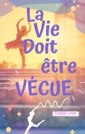 La ViE DOiT ÊtRe VéCUE by terra_law112