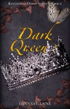 Dark Queen by HannahGLaine