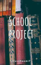 School Project (GirlxGirl) by ItJustNaom7