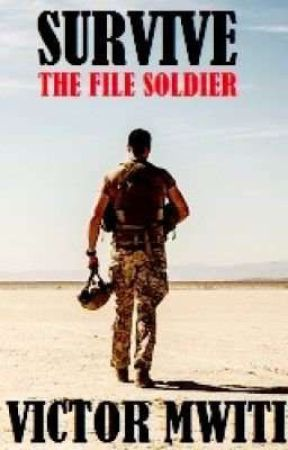 SURVIVE :The File Soldier series(book one) by VictorMwiti