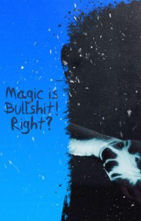 MAGIC IS BULLSHIT ! RIGHT ? ( RPG ) by Trashmouthisms