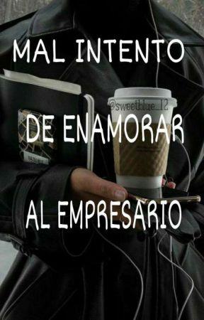 Mal Intento De Enamorar Al Empresario by Sweetblue_12