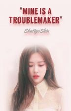 """Mine Is A Troublemaker"" - Rosè X Fem. Reader [Complete] by ShuHyoShin"