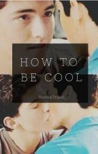 How to be Cool by _SterekTrash_