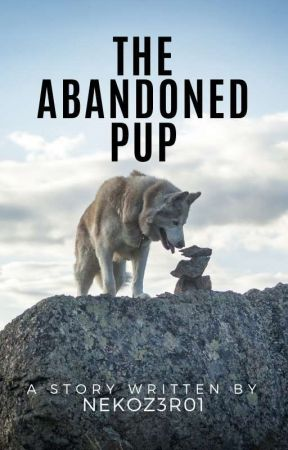 The Abandoned Pup || A Werewolf Story by NekoZer01