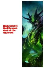 High school Dxd:The Dragon God Of The Unkown. by Volmatriax