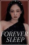 forever sleep [✔] cover