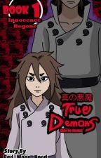 A Tale Of True Demons - Book 1: Innocence Begone (Indra Otsutsuki) by Akira_Insanity