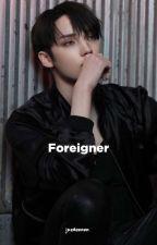 Foreigner || Huening Kai ✓  by jaedennnn