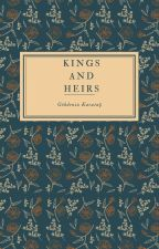 Kings and Heirs by gokdenizkrts