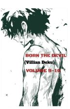 (Discontinued)BORN THE DEVIL VOLUME 1-9 (VILLIAN DEKU) by M1SSSTARLIGHT