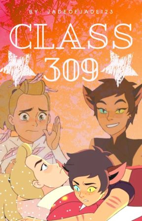 Class 309 (Catradora highschool au) by JadeOfJade123
