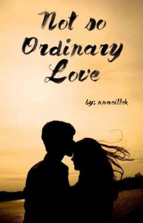 Not So Ordinary Love by nnaeillek