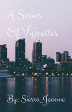 Series of Vignettes by Sierra_Joanne