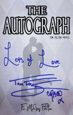 The Autograph    Tom Felton Popfic    Tom x Reader by mysweetdraco