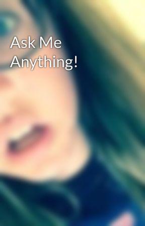 Ask Me Anything! by Kasey_Ohana