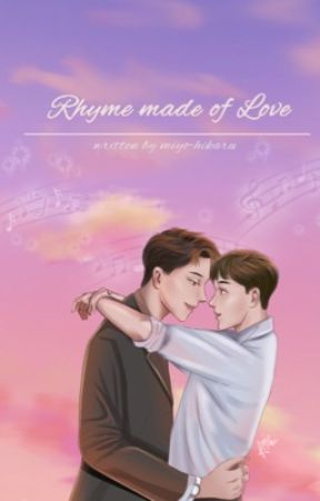 Rhyme Made Of Love (Completed) by MiYo_M