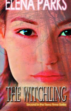 THE WITCHLING: Tierra Firme Book Two by ElenaYsabelParks