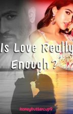 Is Love really enough? by honeybuttercup9