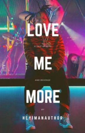 Love Me More by HeyimanAurthor