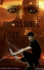Impossible Love by Luthien_Telemnar