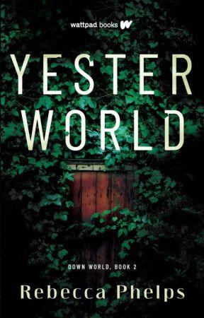 YesterWorld (Book 2 of the Down World Series) by geminirosey