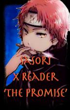Sasori x Reader 'The Promise ' by CeCeXMc