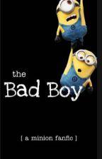 The Bad Boy [a minion fanfic] by minionlover920