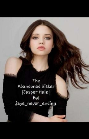 The Abandoned Sister   Jasper Hale   New Moon   Book Two by Jaye_Never_Ending