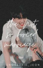 The not so forced marriage  by jungk00kie_jeon