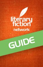 Guide to the Literary Fiction Network by LiteraryFiction