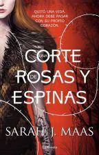 Una Corte de Rosas y Espinas by Cate_plisss