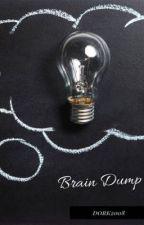 Brain Dump by dork2008