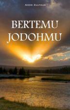 BERTEMU JODOHMU by andrizulfikar361