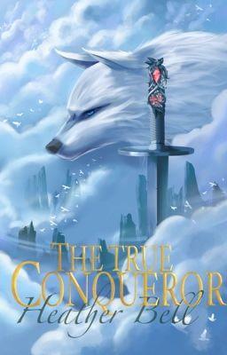 The True Conqueror [Complete]