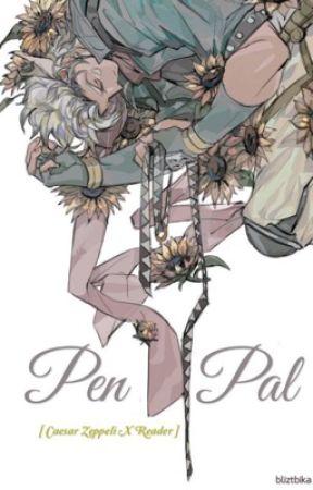 Pen Pal [Caesar Zeppeli x Reader] by bliztbika