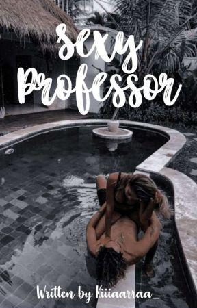 Sexy Professor [18+] ✔︎ by kiiiaarraa_