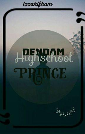 Dendam Highschool Prince   ✓ by izzahifham