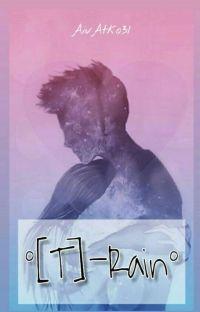 ° [ T ]-Rain ° [hiatus] cover