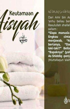 Aisyah R.a Wanita Yang Hadir Dalam Mimpi Rasulullah by ikhlaskarenaallah