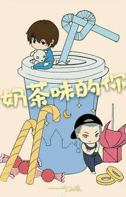 [HOÀN] Trà Sữa Vị Em - Diệp Thượng Xu