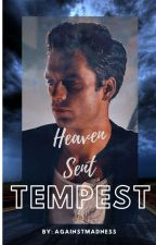 Heaven Sent Tempest by AgainstMadness