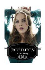 Jaded Eyes  by embxx7