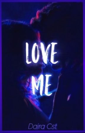 Love Me by DairaCST