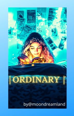   ORDINARY   by moondreamland