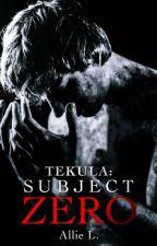 TEKULA: SUBJECT ZERO by AuthorAnon_