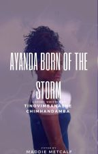 AYANDA  BORN OF THE STORM by TinoTheWriter