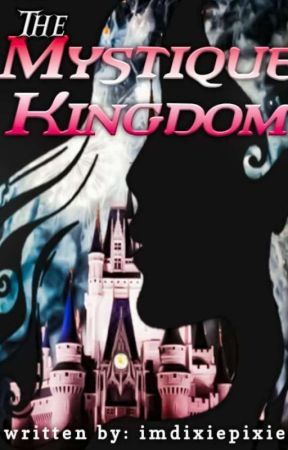 The Mystique Kingdom by imdixiepixie