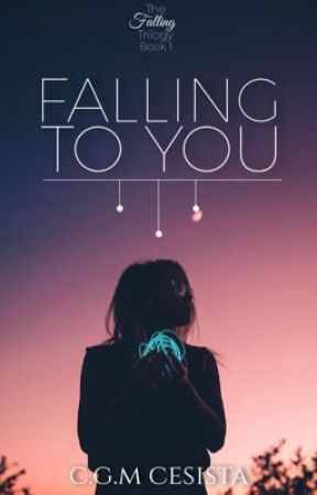 Falling To You | Falling Series One | by CharmsAndCrystals